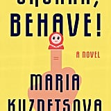 Oksana, Behave! by Maria Kuznetsova