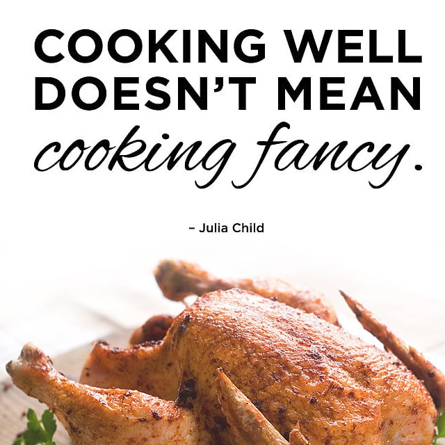 Motivational cooking quotes by chefs popsugar food forumfinder Gallery