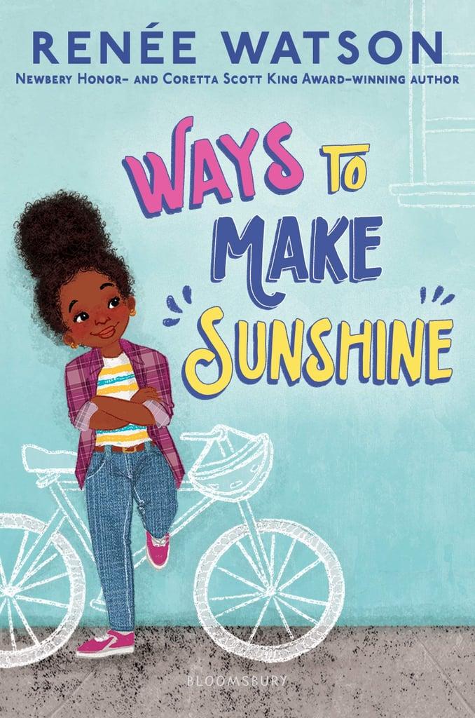Ways to Make Sunshine by Renée Watson
