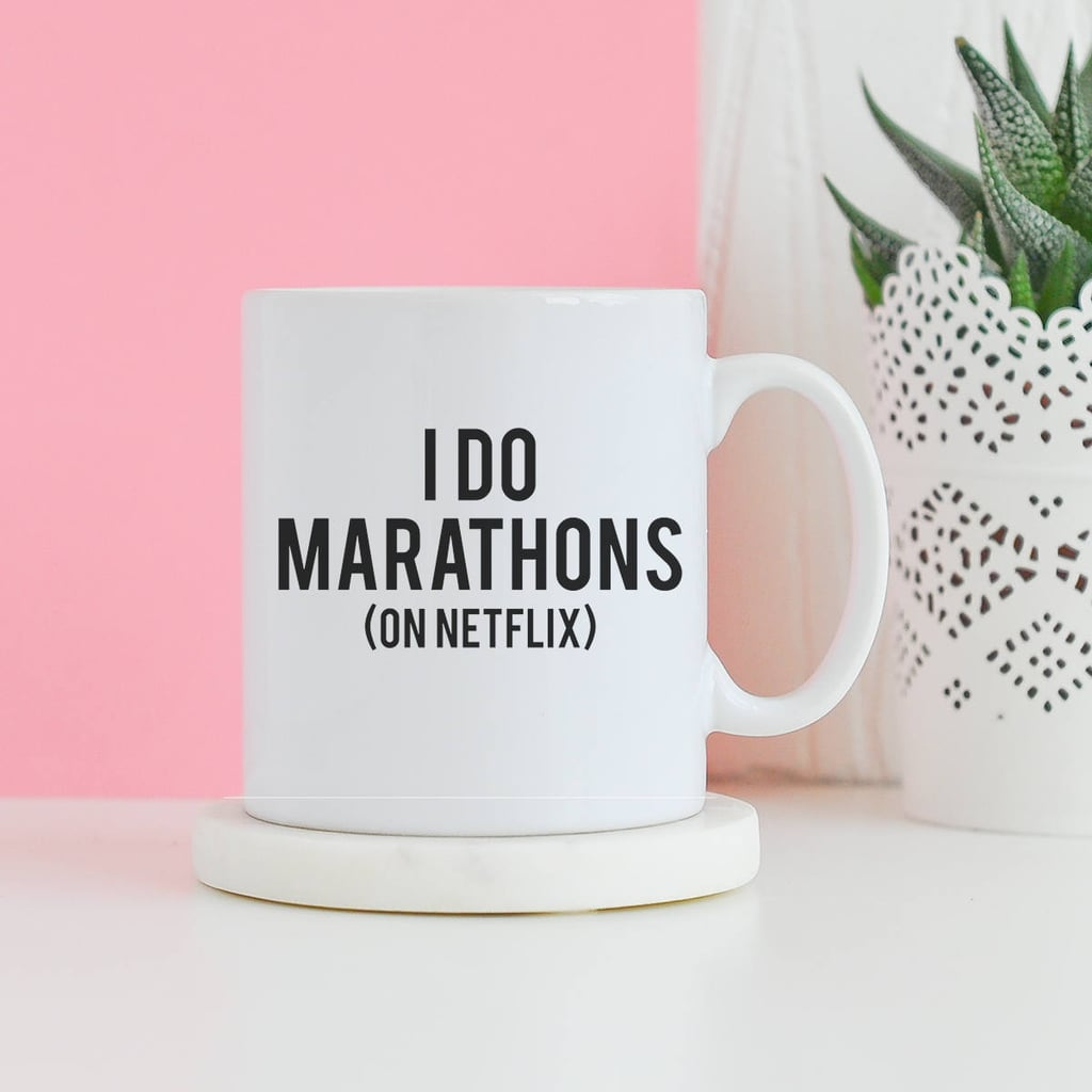 A mug so that they can show off their Netflix love in the office.
