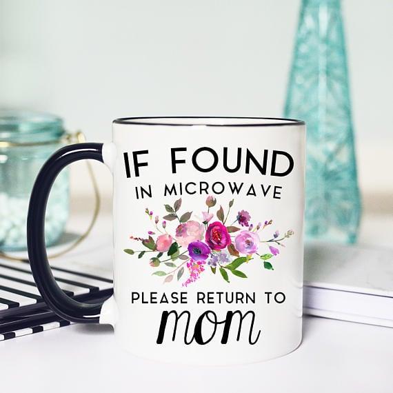 """Please Return to Mom"" Mug"