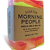 Soap for Morning People ($9)
