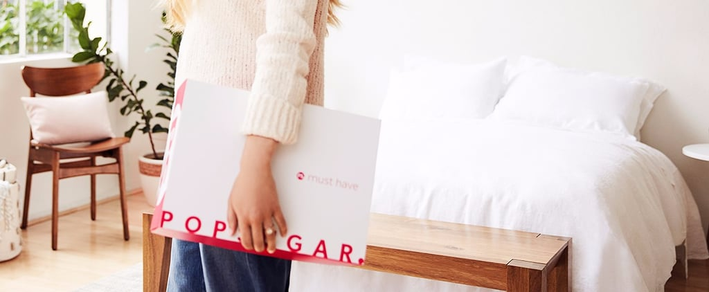It's Never Too Late — Shop All Your Favorite POPSUGAR Must Have Items Now