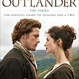 The Making of Outlander: The Series, The Official Guide to Seasons One & Two ($50)