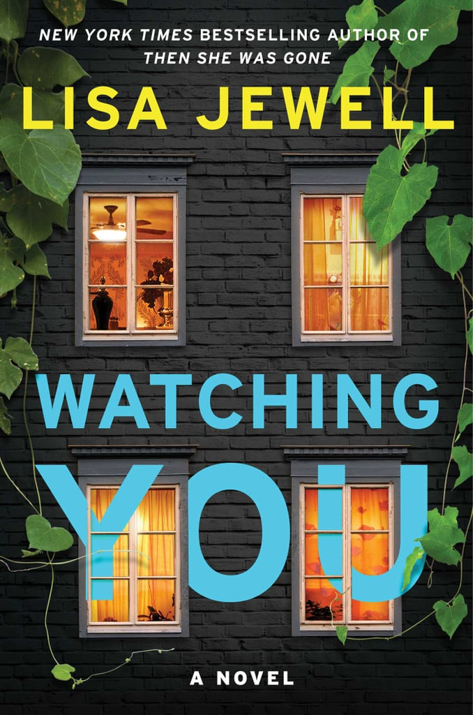 Sagittarius: Watching You by Lisa Jewell (Out Dec. 26, 2018)