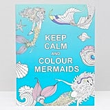Keep Calm and Colour Mermaids ($8)