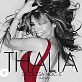 """""""Desde Esa Noche"""" by Thalia and Maluma"""