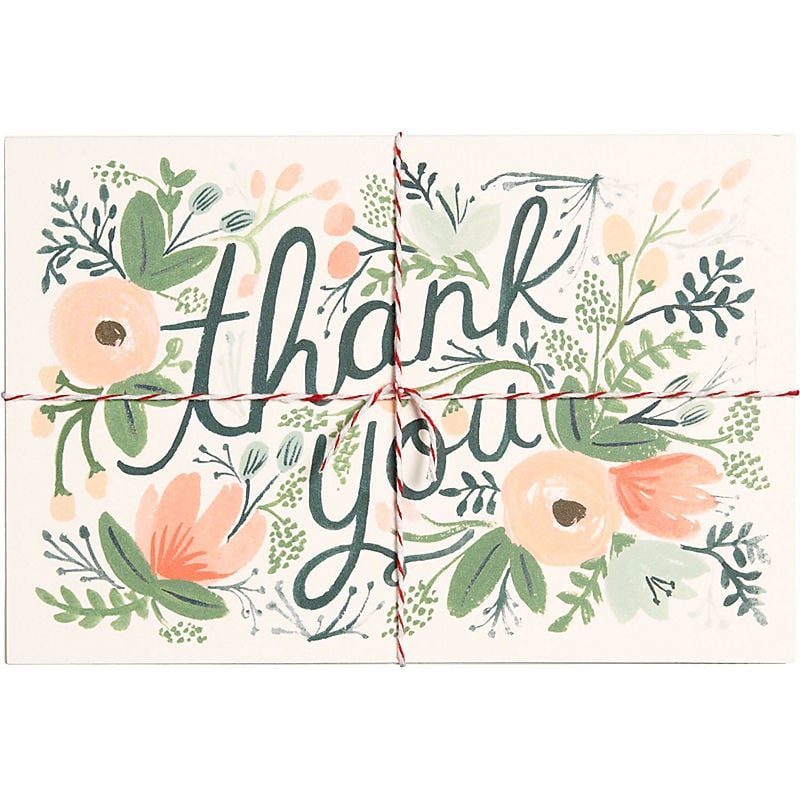 These beautiful thank-you postcards ($14 for 10) from Rifle Paper Co. are a thoughtful, practical pick.