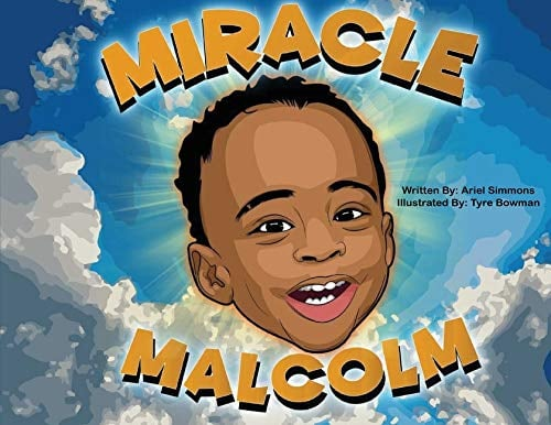 Miracle Malcolm by Ariel Simmons, Illustrated by Tyre Bowman