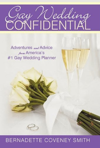 Bernadette Coveney Smith, owner of the nation's first same-sex wedding-planning firm, shares stories and professional advice in Gay Wedding Confidential: Adventures and Advice From America's #1 Gay Wedding Planner.