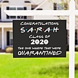Friends Graduation Yard Sign