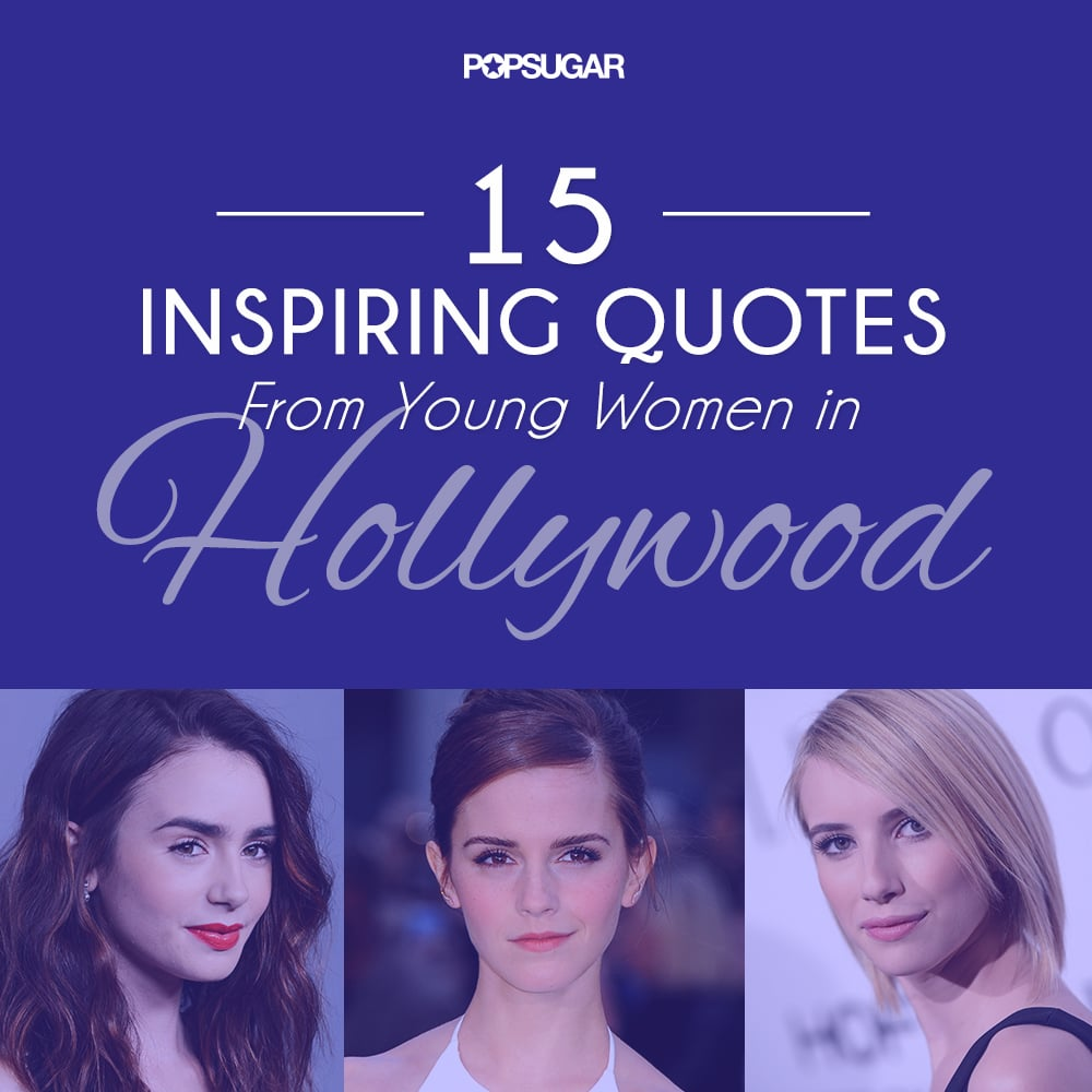Quotes From Women Inspiring Pinnable Quotes From Young Female Celebrities  Popsugar