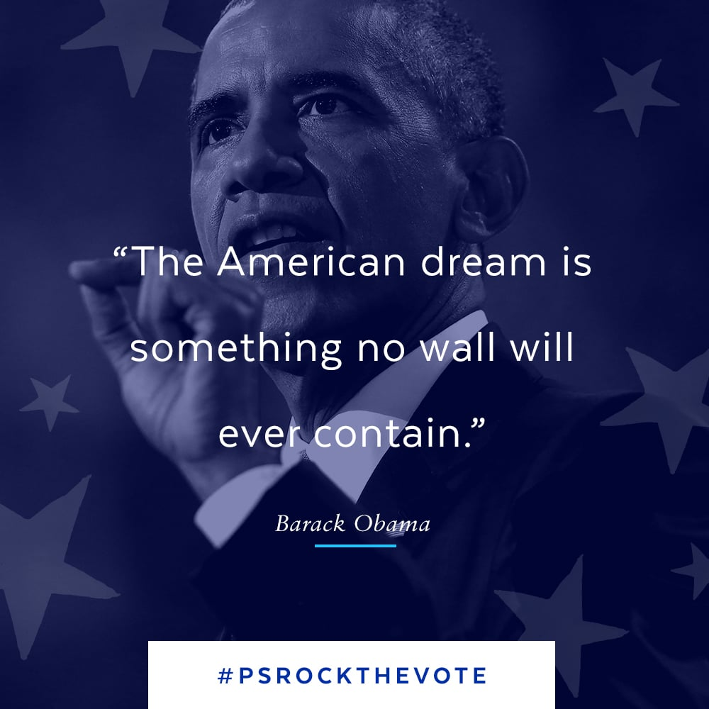 The American Dream Quotes Obama Quotes From Dnc 2016  Popsugar News