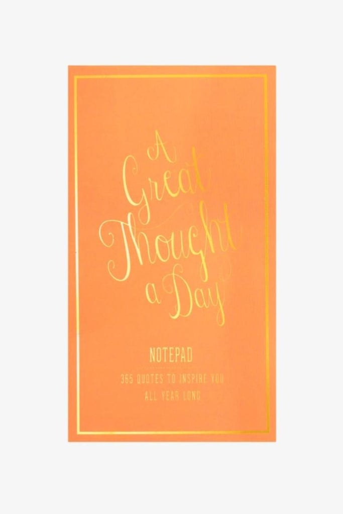 A Great Though a Day Note Pad ($18)