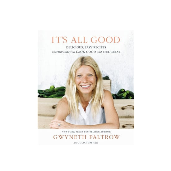It's All Good by Gwyneth Paltrow With Julia Turshen, $39.99