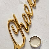 Anthropologie Cheers Bottle Opener ($10)