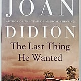 The Last Thing He Wanted by Joan Didion