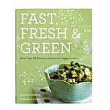 Fast, Fresh & Green by Susie Middleton, $25