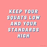 You know we love squats — so go ahead, get low.