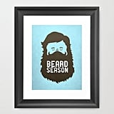 Pick any awesome print from Urban Outfitters print shop and have it framed, stretched on canvas, made into an iPhone case, laptop cover, or regular-old poster to suit your guy. This Beard Season print ($30) rings in at a fair price, framed and all.