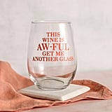 "Schitt's Creek ""This Wine Is Aw-Ful"" Wine Glass"