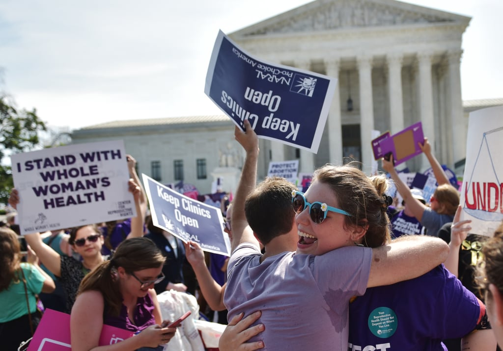 """Activists cheered outside the Supreme Court in Washington DC on Monday after the justices ruled that Texas's controversial law restricting abortion access is unconstitutional. Women carrying signs with prochoice messages hugged one another when the ruling was announced, as the court's biggest abortion ruling in 25 years marked a major moment for women's rights. The justices ruled 5-3 in favor of the Texas clinics that were protesting regulations created by 2013's Texas House Bill 2. The bill forced many abortion clinics to close, making it more difficult for women throughout Texas to get an abortion. While female activists made their voices known in the nation's capital, others across the country chimed in on social media. Hillary Clinton was among those celebrating the Supreme Court decision, calling it """"a victory for women in Texas and across America.""""   SCOTUS's decision is a victory for women in Texas and across America. Safe abortion should be a right—not just on paper, but in reality. -H— Hillary Clinton (@HillaryClinton) June 27, 2016     This fight isn't over: The next president has to protect women's health. Women won't be """"punished"""" for exercising their basic rights. -H— Hillary Clinton (@HillaryClinton) June 27, 2016    Keep reading for a look at the scene outside the Supreme Court on Monday, then read more about how abortion restrictions affect women across the country."""