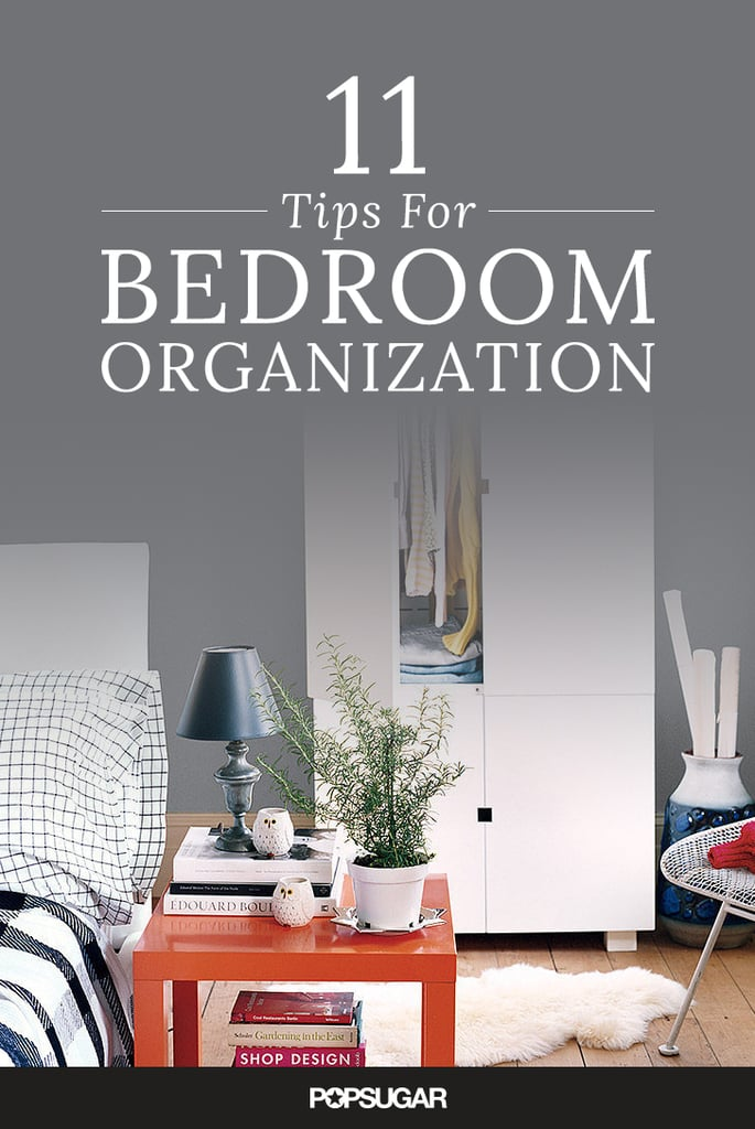 Bedroom Organization Tips bedroom organization tips | popsugar smart living
