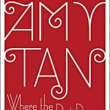 Where the Past Begins by Amy Tan (Out Oct. 17)
