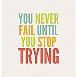 Failure isn't always what we think, according to this colorful poster ($37).