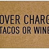 Cover Charge Tacos or Wine Doormat