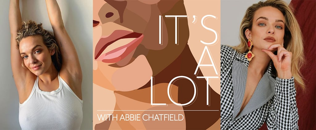 Abbie Chatfield It's A Lot Podcast Interview