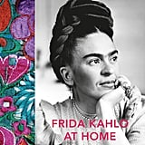 Frida Kahlo at Home by Suzanne Barbezat, $33.61