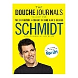 The Douche Journals: The Definitive Account of One Man's Genius ($17)
