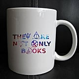 They Are Not Only Books YA Quote Mug ($17)
