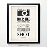 """""""Life Is Like a Camera"""" Print ($18)"""