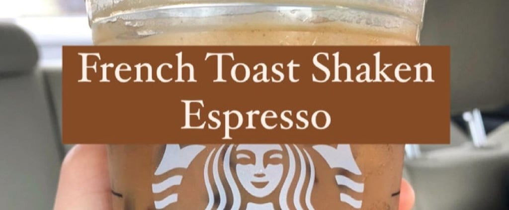 How to Order Starbucks's Secret French Toast Shaken Espresso