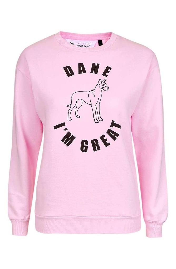 Topshop by Tee & Cake Dane I'm Great Sweatshirt ($58)