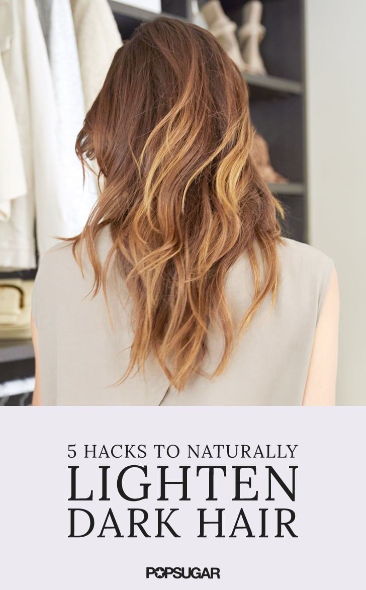 Natural Ways To Lighten Dark Hair Popsugar Beauty Australia