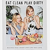 Eat Clean, Play Dirty ($43.72, originally $39.35)