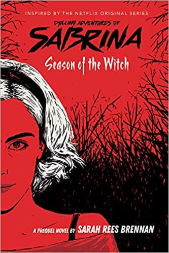For Ages 12 and Up: Season of the Witch (The Chilling Adventures of Sabrina, Book 1)