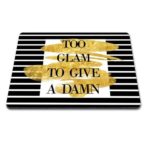 """Too Glam to Give a Damn"" Mouse Pad"