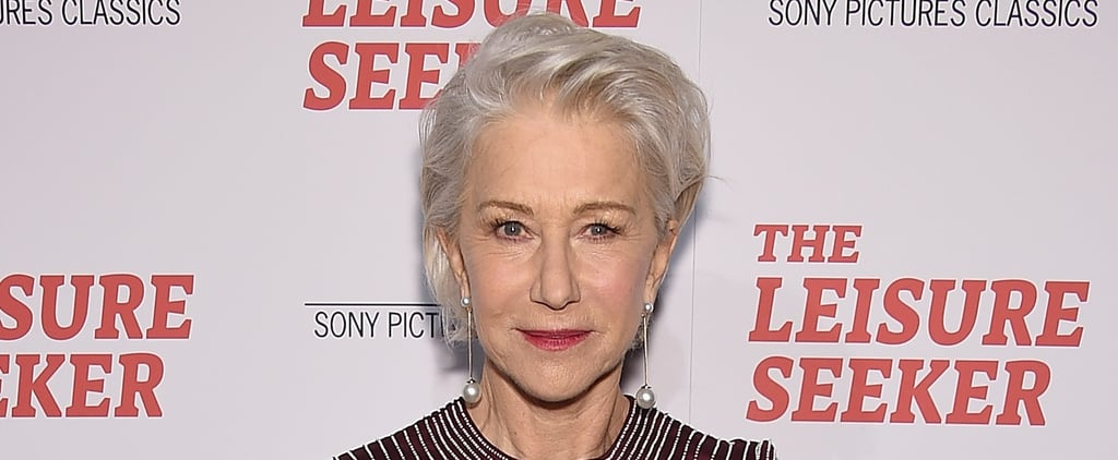 Helen Mirren Was So Happy to Find Out She's Younger Than She Thought