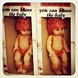 You Can Shave the Baby . . .