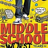 Middle School, The Worst Years of My Life by James Patterson and Chris Tebbetts (in theaters Oct. 7; targeted to kids)
