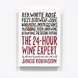 The 24-Hour Wine Expert Jancis Robinson