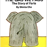 The Gas We Pass: The Story of Farts ($8)