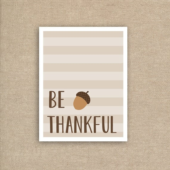 No better time to show off a be thankful poster ($5).