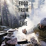 Food From the Fire by Niklas Ekstedt (£17)