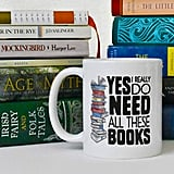 Yes I Really Do Need All These Books Mug