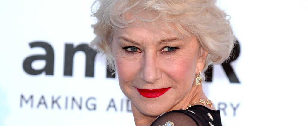 Helen Mirren Doesn't Think She's Sexy, but These 11 Moments May Prove Her Wrong